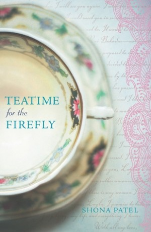 REVIEW:  Teatime for the Firefly by Shona Patel