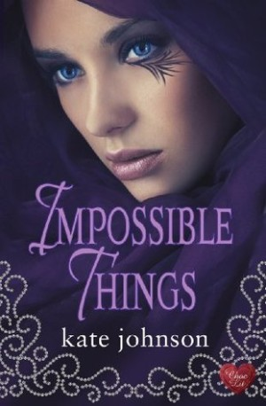 REVIEW:  Impossible Things by Kate Johnson