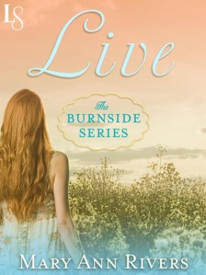 REVIEW:  Live (Burnside #1) by Mary Ann Rivers