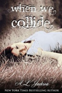 When We Collide by A.L. Jackson