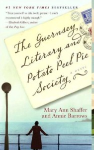 The Guernsey Literary and Potato Peel Pie Society: A Novel Mary Ann Shaffer, Annie Barrows