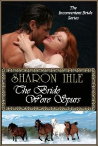 The Bride Wore Spurs (The Inconvenient Bride Series, Book 1) by Sharon Ihle