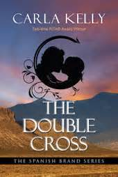 REVIEW:  The Double Cross (The Spanish Brand Series) by Carla Kelly