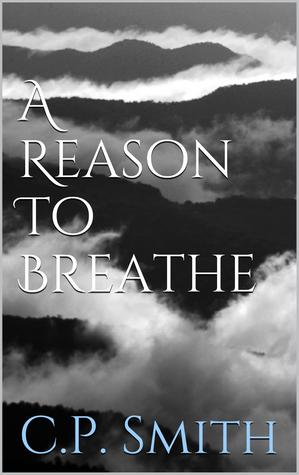 REVIEW:  A Reason to Breathe by C. P. Smith