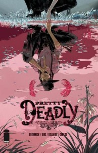 Pretty Deadly #1 Kelly Sue DeConnick