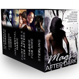 Magic After Dark Boxed Set (Six Book Bundle)  by Deanna Chase, Dannika Dark, Kate Danley, Danielle Monsch, Marie Hall