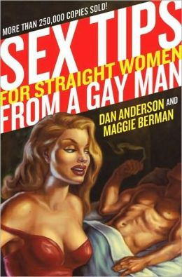 Sex Tips For Straight Women from a Gay Man by Dan Anderson