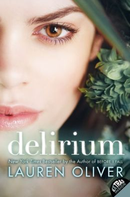 Delirium (Delirium Series #1) by Lauren Oliver