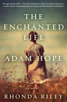 The Enchanted Life of Adam Hope: A Novel by Rhonda Riley