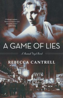 A Game of Lies (Hannah Vogel Series #3) by Rebecca Cantrell