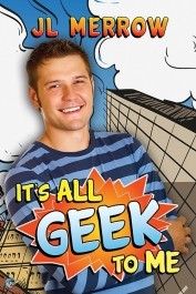 REVIEW:  It's All Geek to Me by J.L. Merrow