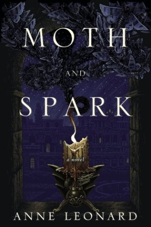 JOINT REVIEW: Moth and Spark by Anne Leonard