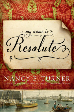 REVIEW:  My Name is Resolute by Nancy E Turner
