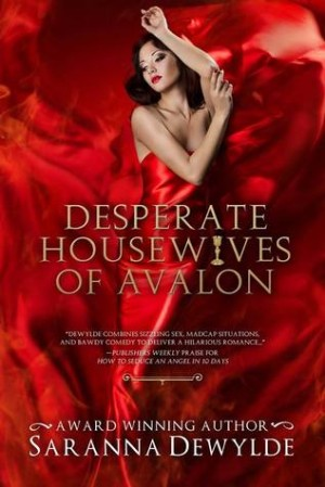 REVIEW:  Desperate Housewives of Avalon by Saranna DeWylde by Saranna DeWylde