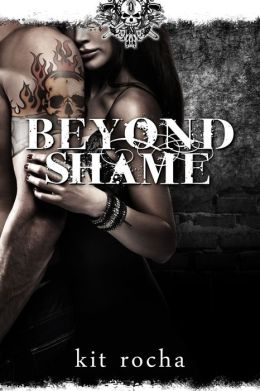 Beyond Shame (Beyond, Book One)  by Kit Rocha