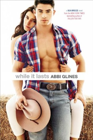 While It Lasts (Sea Breeze)  by Abbi Glines
