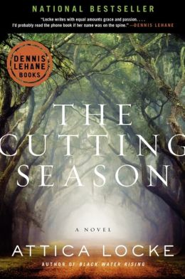 The Cutting Season: A Novel by Attica Locke