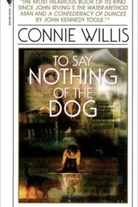 REVIEW:  To Say Nothing of the Dog by Connie Willis