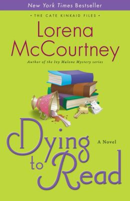 Dying to Read (The Cate Kinkaid Files Book #1): A Novel  by Lorena McCourtney