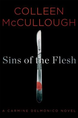 Sins of the Flesh: A Carmine Delmonico Novel Colleen McCullough
