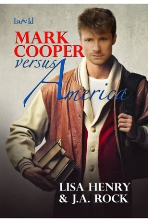 REVIEW:  Mark Cooper Versus America by Lisa Henry & J.A. Rock