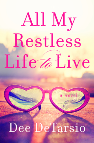REVIEW:  All My Restless Life to Live by Dee DeTarsio