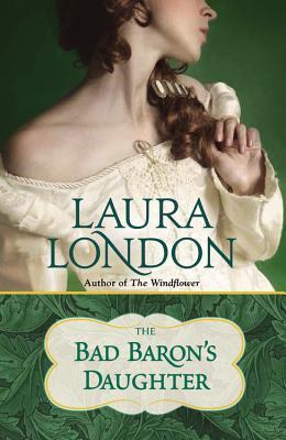 REVIEW:  The Bad Baron's Daughter by Laura London