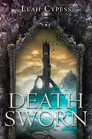REVIEW:  Death Sworn by Leah Cypess
