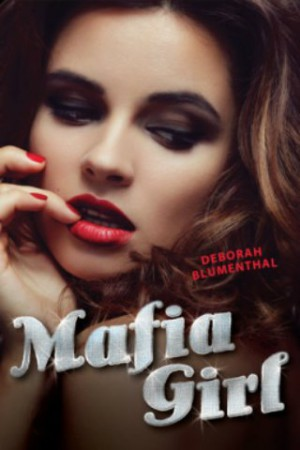 REVIEW:  Mafia Girl by Deborah Blumenthal