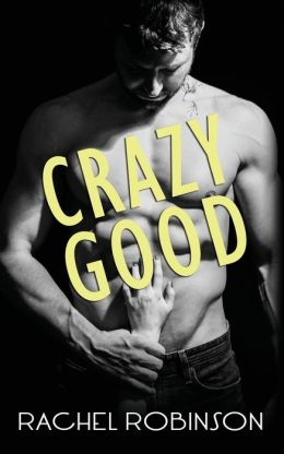 REVIEW:  Crazy Good by Rachel Robinson