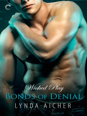 REVIEW:  Bonds of denial (Book five of Wicked Play series) by Lynda Aicher
