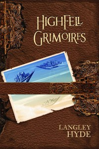 REVIEW:  Highfell Grimoires by Langley Hyde