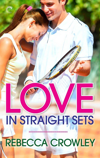 Love in Straight Sets by Rebecca Crowley - 400px