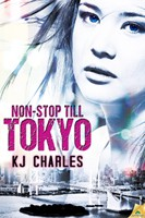 REVIEW:  Non-Stop Till Tokyo by KJ Charles