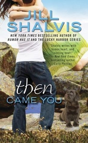 ARC GIVEAWAY of Then Came You by Jill Shalvis