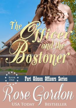 The Officer and the Bostoner (Western Historical Romance)  by Rose Gordon