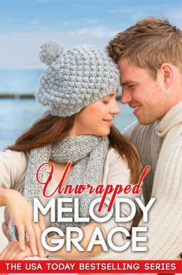 Unwrapped (Beachwood Bay)  by Melody Grace
