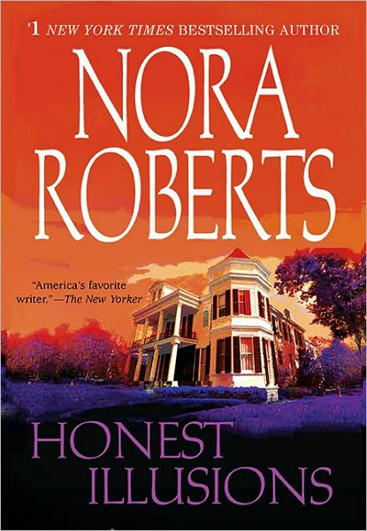 CLASSIC REVIEW:  Honest Illusions by Nora Roberts