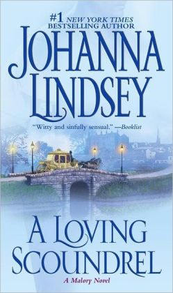 Loving Scoundrel: Malory Family Series by Johanna Lindsey