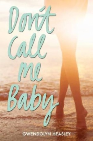 REVIEW:  Don't Call Me Baby by Gwendolyn Heasley