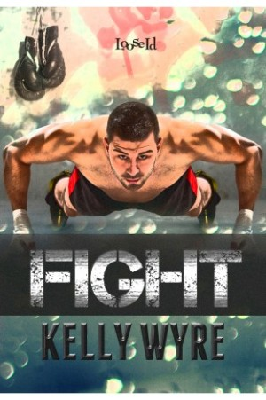 REVIEW:  Fight by Kelly Wyre