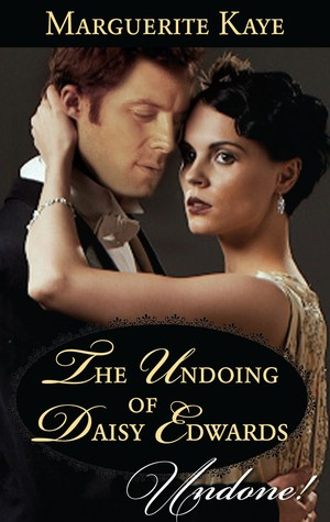 REVIEW:  The Undoing of Daisy Edwards by Marguerite Kaye