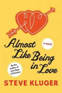 REVIEW:  Almost like being in love by Steve Kluger