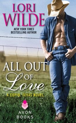 All Out of Love (Cupid, Texas Series #2) by Lori Wilde