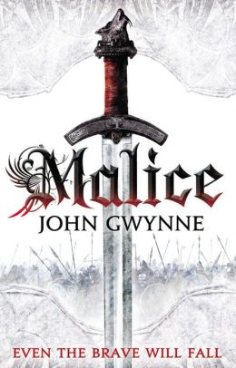 Malice (The Faithful and the Fallen) by John Gwynne