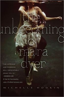 The Unbecoming of Mara Dyer (Mara Dyer Trilogy Series #1) by Michelle Hodkin
