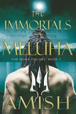 The Immortals of Meluha: The Shiva Trilogy: Book 1 by Amish Tripathi