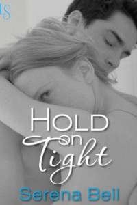 REVIEW:  Hold on Tight by Serena Bell