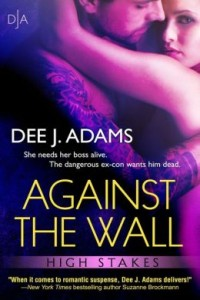 Against The Wall by Dee J. Adams.