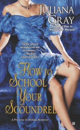 GUEST REVIEW:  How to School Your Scoundrel by Juliana Gray
